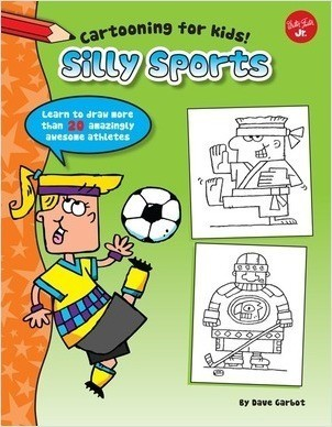 Cover: Silly Sports: Learn to draw more than 20 amazingly awesome athletes