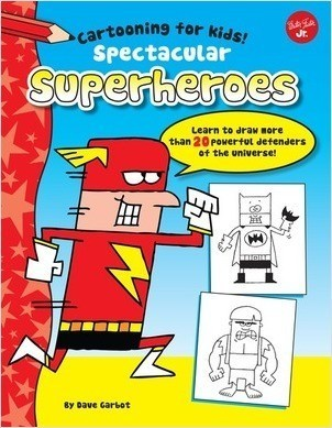 Cover: Spectacular Superheroes: Learn to draw more than 20 powerful defenders of the universe