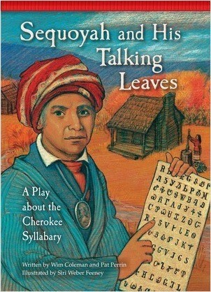 Cover: Sequoyah and His Talking Leaves: A Play about the Cherokee Syllabary