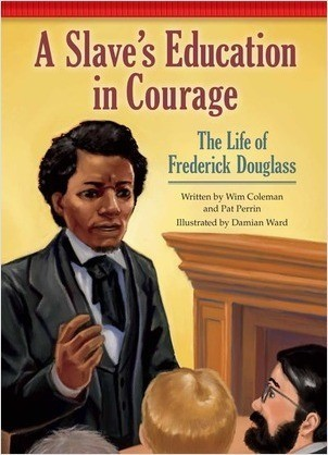 Cover: A Slave's Education in Courage: The Life of Frederick Douglass
