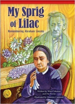Cover: My Sprig of Lilac: Remembering Abraham Lincoln
