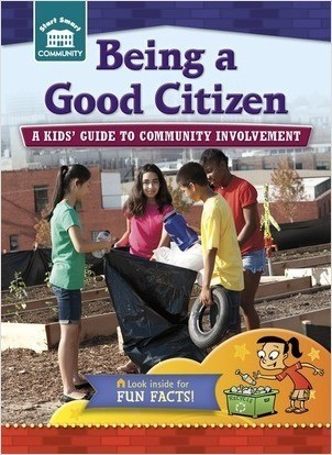 Cover: Being a Good Citizen: A kids' guide to community involvement