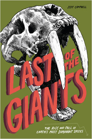 Cover: Last of the Giants: The Rise and Fall of Earth's Most Dominant Species