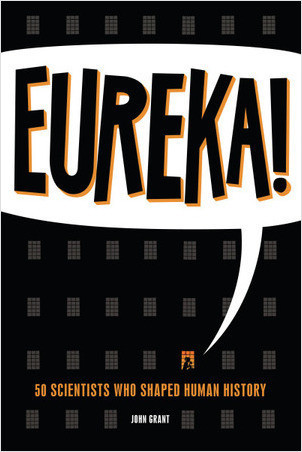 Cover: Eureka!: 50 Scientists Who Shaped Human History