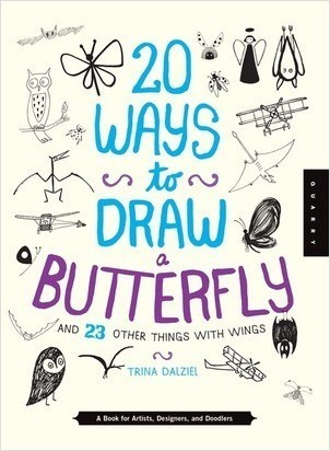 Cover: 20 Ways to Draw a Butterfly and 23 Other Things with Wings: A Book for Artists, Designers, and Doodlers