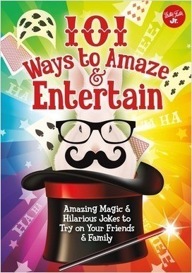 Cover: 101 Ways to Amaze & Entertain