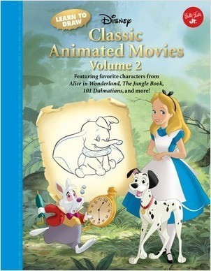 Cover: Learn to Draw Disney Classic Animated Movies Vol. 2: Featuring favorite characters from Alice in Wonderland, The Jungle Book, 101 Dalmatians, Peter Pan, and more!