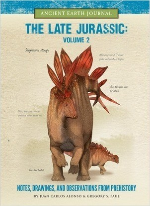Cover: The Late Jurassic Volume 2: Notes, Drawings, and Observations from Prehistory