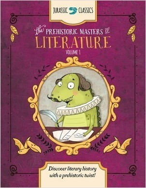 Cover: The Prehistoric Masters of Literature Volume 1: Discover Literary History with a Prehistoric Twist!