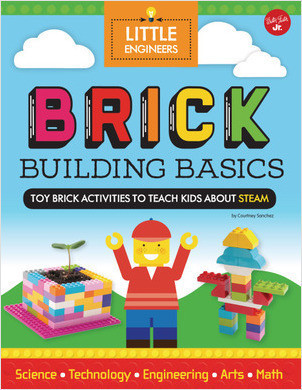 Cover: Brick Building Basics: Toy brick activities to teach kids about STEAM