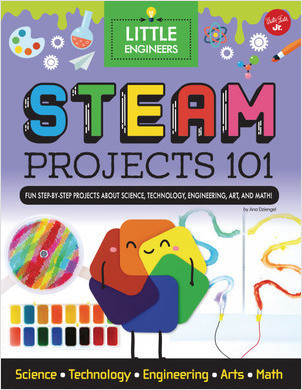 Cover: STEAM Projects 101: Fun step-by-step projects to teach kids about STEAM