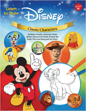 Cover: Learn to Draw Disney Classic Characters: Includes favorite characters from Mickey Mouse & Friends, Winnie the Pooh, The Lion King, Toy Story, and more.