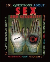 Cover: 101 Questions about Sex and Sexuality, 2nd Edition: With Answers for the Curious, Cautious, and Confused