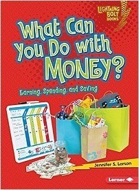 Cover: What Can You Do with Money?: Earning, Spending, and Saving
