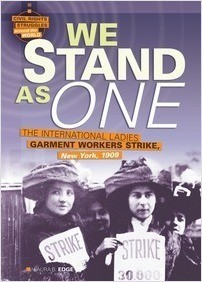 Cover: We Stand as One: The International Ladies Garment Workers Strike, New York, 1909
