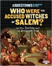 Cover: Who Were the Accused Witches of Salem?: And Other Questions about the Witchcraft Trials