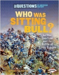 Cover: Who Was Sitting Bull?: And Other Questions about the Battle of Little Bighorn
