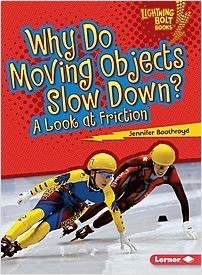 Cover: Why Do Moving Objects Slow Down?: A Look at Friction