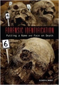 Cover: Forensic Identification: Putting a Name and Face on Death
