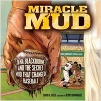 Cover: Miracle Mud: Lena Blackburne and the Secret Mud That Changed Baseball