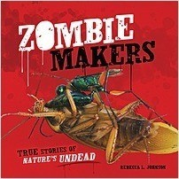 Cover: Zombie Makers: True Stories of Nature's Undead
