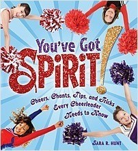 Cover: You've Got Spirit!: Cheers, Chants, Tips, and Tricks Every Cheerleader Needs to Know