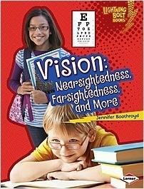 Cover: Vision: Nearsightedness, Farsightedness, and More