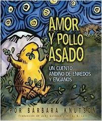 Cover: Amor y pollo asado (Love and Roast Chicken): Un cuento andino de enredos y engaños