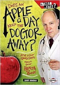 Cover: Does an Apple a Day Keep the Doctor Away?: And Other Questions about Your Health and Body