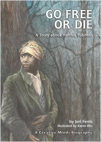 Cover: Go Free or Die: A Story about Harriet Tubman