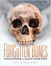 Cover: Forgotten Bones: Uncovering a Slave Cemetery