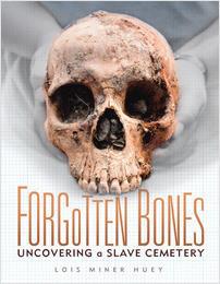 Cover: Forgotten Bones: Uncovering a Slave Cemetery
