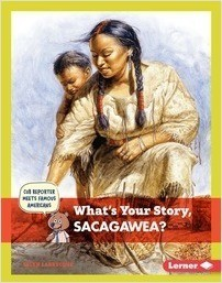 Cover: What's Your Story, Sacagawea?