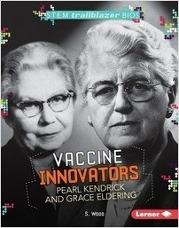 Cover: Vaccine Innovators Pearl Kendrick and Grace Eldering