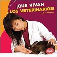 Cover: ¡Que vivan los veterinarios! (Hooray for Veterinarians!)
