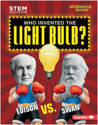 Cover: Who Invented the Light Bulb?: Edison vs. Swan