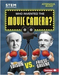Cover: Who Invented the Movie Camera?: Edison vs. Friese-Greene