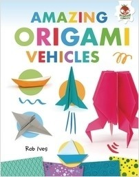 Cover: Amazing Origami Vehicles
