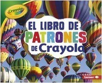 Cover: El libro de patrones de Crayola ® (The Crayola ® Patterns Book)