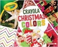 Colors Christmas.Crayola Christmas Colors Lerner Publishing Group
