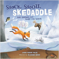 Cover: Snack, Snooze, Skedaddle: How Animals Get Ready for Winter