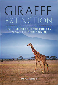 Cover: Giraffe Extinction: Using Science and Technology to Save the Gentle Giants