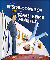 Cover: The Upside-Down Boy and the Israeli Prime Minister
