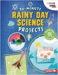 Cover: 30-Minute Rainy Day Science Projects