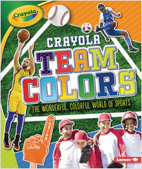 Cover: Crayola ® Team Colors: The Wonderful, Colorful World of Sports