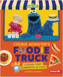 Cover: Cookie Monster's Foodie Truck: A Sesame Street ® Celebration of Food