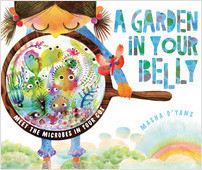 Cover: A Garden in Your Belly: Meet the Microbes in Your Gut