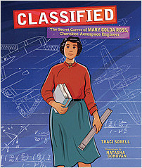 Cover: Classified: The Secret Career of Mary Golda Ross, Cherokee Aerospace Engineer