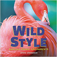 Cover: Wild Style: Amazing Animal Adornments