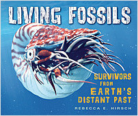 Cover: Living Fossils: Survivors from Earth's Distant Past